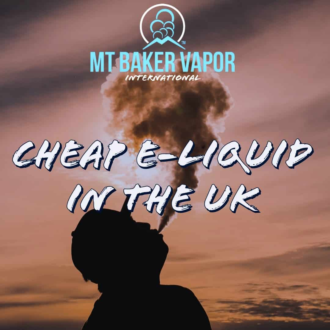 Cheap E-Liquid in the UK